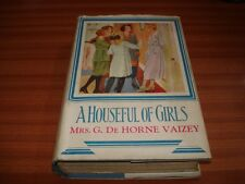 A HOUSEFUL OF GIRLS BY MRS G DE HORNE VAIZEY  CHILDRENS BOOK APPEARS 1930'S