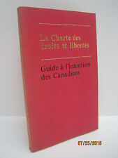 The Charter of Rights and Freedoms: A Guide for Canadians by Pierre E. Trudeau