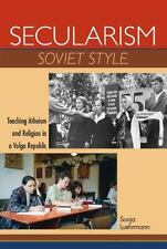 Secularism Soviet Style: Teaching Atheism and Religion in a Volga Republic (New