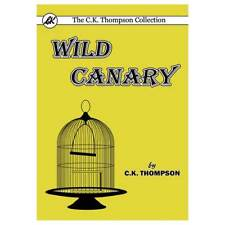 Wild Canary by C. K. Thompson (Paperback, 2017)