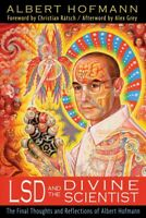 LSD and the Divine Scientist : The Final Thoughts and Reflections of Albert H...