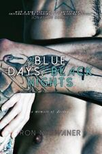 Blue Days, Black Nights: A Memoir of Desire
