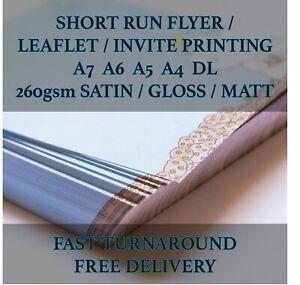 FLYERS LEAFLETS INVITES Printed Single Sided 260gsm Gloss Satin Matt A6 A5 A4 DL