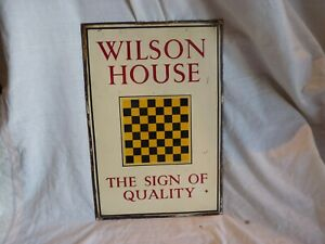 """RARE VINTAGE WILSON HOUSE """" THE SIGN OF QUALITY """" GREAT ENAMEL SIGN,PUB,BEER,ALE"""