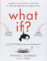 What If?: Serious Scientific Answers to Absurd Hypothetical Questions,Randall M