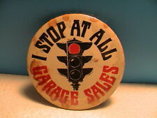 I STOP AT ALL GARAGE SALES FLEA MARKET RED TRAFFIC LIGHT PIN PINBACK