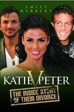 """Katie v Peter: The Inside Story of Their Divorce Emily Herbert """"AS NEW"""" Book"""