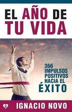 El año de Tu Vida : 366 Impulsos Positivos Hacia El éxito by Ignacio Novo...