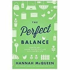 Perfect Balance : How to Get Ahead Financially and Still Have a Life by...