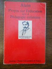 Alain: Propos sur l'éducation suivis de Pédagogie enfantine/ Quatrige-PUF, 1995