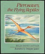 Pterosaurs, the flying reptiles