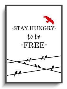 Motivation Spruch Poster Stay Hungry 2 Kunstdruck A4 Bild Plakat Wand Deko Büro