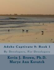 Adobe Captivate 9: Book 1: By Developers, for Developers (Paperback or Softback)