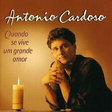 Antonio Cardoso - Quando Se Vive Um Grande Amor [New CD]