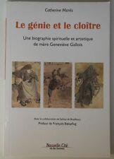 Le Génie et le Cloître Catherine Marès  biographie de mère Geneviève Gallois