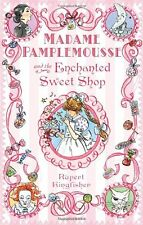 Madame Pamplemousse and the Enchanted Sweet Shop,Rupert Kingfisher