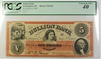 1862 $5 Note Bullion Bank Washington DC Haxby 170-G8c PCGS EF-40 RS