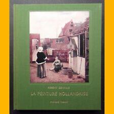 LA PEINTURE HOLLANDAISE Robert Genaille  H.-texte couleurs Draeger Frères 1958