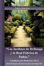 Proyectos de Intervención en el Siglo XX: Los Jardines de Brihuega y la Real...