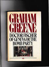 Graham Greene---Doctor Fischer of Geneva or The Bomb Party---HC/DJ---1st1980