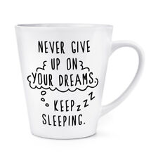 Never Give Up sur vos rêves garder Couchage 12 oz (environ 340.19 g) Latte Tasse