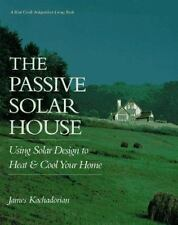 The Passive Solar House: Using Solar Design to Heat and Cool Your Home (Real Goo