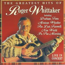 "Roger Whittaker "" The greatest hits of "" Live in concert"