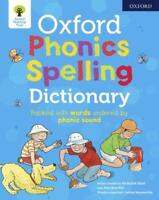 Oxford Phonics Spelling Dictionary (Oxford Reading Tree) by Hepplewhite, Debbie,