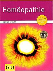 Homöopathie Auflage 2017/18 von Werner Stumpf 320 Seiten, der große GU Ratgeber