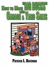 "How to Make ""BIG BUCKS"" with Garage and Yard Sales-ExLibrary"