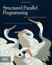 Structured Parallel Programming: Patterns for Efficient Computation, McCool.=