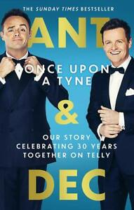 Ant And Dec Once Upon A Tyne - Celebrating 30 Years Together  Hardcover Book