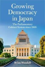 Asia in the New Millennium Ser.: Growing Democracy in Japan : The...