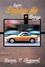 You're Driving Me Krazy by Kawan P. Sheppard (2013, Paperback)