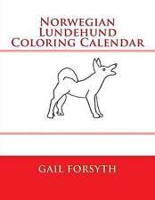 Norwegian Lundehund Coloring Calendar by Forsyth, Gail -Paperback