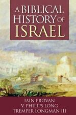 A Biblical History of Israel by Iain W. Provan, Tremper, III Longman and V. Phil
