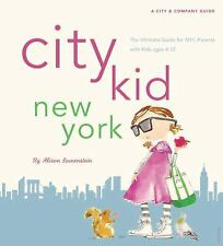 City Kid New York: The Ultimate Guide for NYC Parents with kids ages 4-ExLibrary