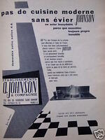 PUBLICITÉ PAS DE CUISINE MODERNE SANS ÉVIER JOHNSON - ADVERTISING