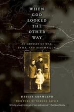 When God Looked the Other Way : An Odyssey of War, Exile, and Redemption by...