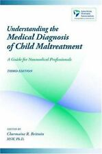 Understanding the Medical Diagnosis of Child Maltreatment: A Guide for