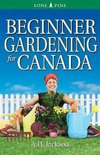 Beginner Gardening for Canada, Paperback by Jackson, Alan, Like New Used, Fre.