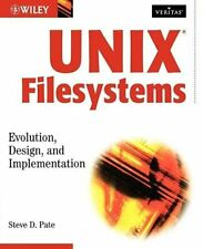 Unix Filesystems w/Ws: Evolution, Design, and Imp. by Pate, Steve D. Paperback
