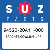 94520-20A11-000 Suzuki Bracket,cowling upr 9452020A11000, New Genuine OEM Part