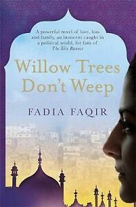 Willow Trees don't Weep by Fadia Faqir (Paperback) New Book