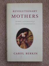 Revolutionary Mothers : Women in the Struggle for America's Independence by...
