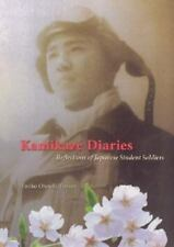 Kamikaze Diaries : Reflections of Japanese Student Soldiers by Emiko...