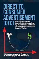 Direct to Consumer Advertisement (DTC): How Pharmaceutical Companies Use Economi