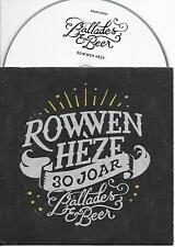 ROWWEN HEZE - Ballades & Beer CD SINGLE 2TR Dutch Cardsleeve 2015 RARE!