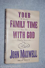 Your Family Time with God : A Weekly Plan for Family Devotions by John C. Max...