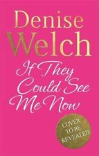 If They Could See Me Now-Denise Welch